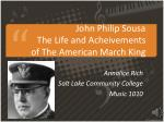 john philip sousa the life and acheivements of the american march king