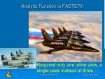 analytic function is faster