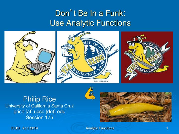 don t be in a funk use analytic functions n.