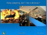 keep adapting don t be a dinosaur
