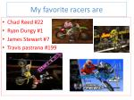 my favorite racers are