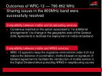 outcomes of wrc 12 790 862 mhz sharing issues in the 800mhz band were successfully resolved
