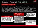 regulatory framework 790 862 mhz