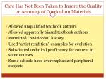 care has not been taken to insure the quality or accuracy of curriculum materials