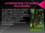 la produccion y el cosumo de la madera