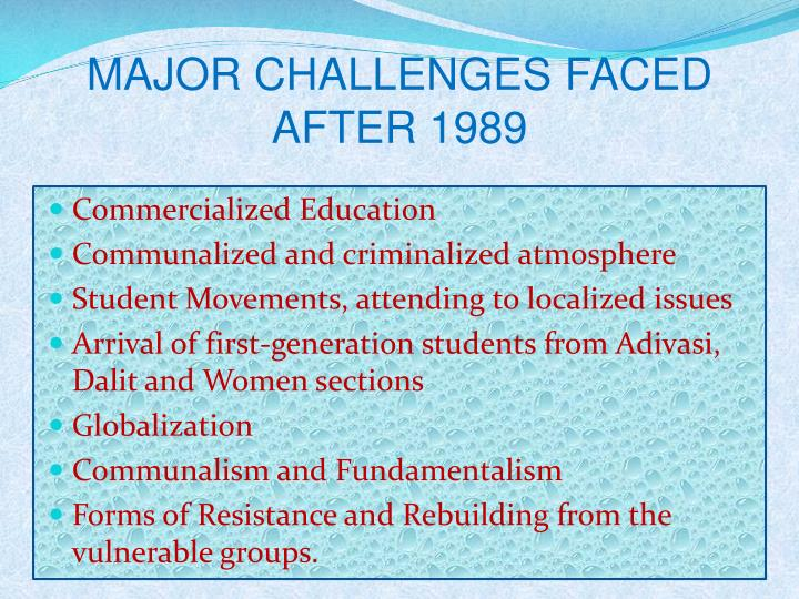 MAJOR CHALLENGES FACED AFTER 1989
