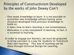 principles of constructivism developed by the works of john dewey con t