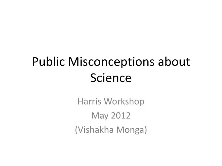 public misconceptions about science n.