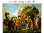 robert clive accepting bengal in 1757