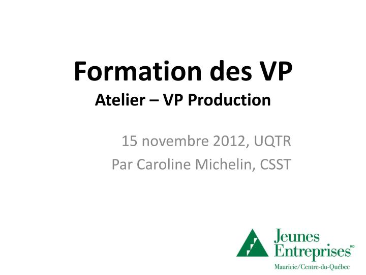 formation des vp atelier vp production n.