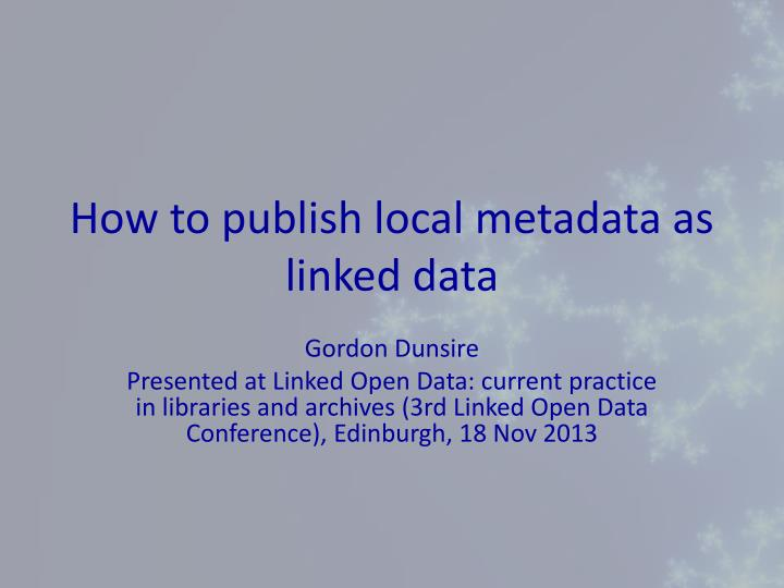 how to publish local metadata as linked data n.