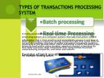types of transactions processing system