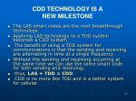 cdd technology is a new milestone