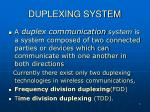 duplexing system
