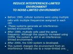 reduce interference limited environment to noise limited environment