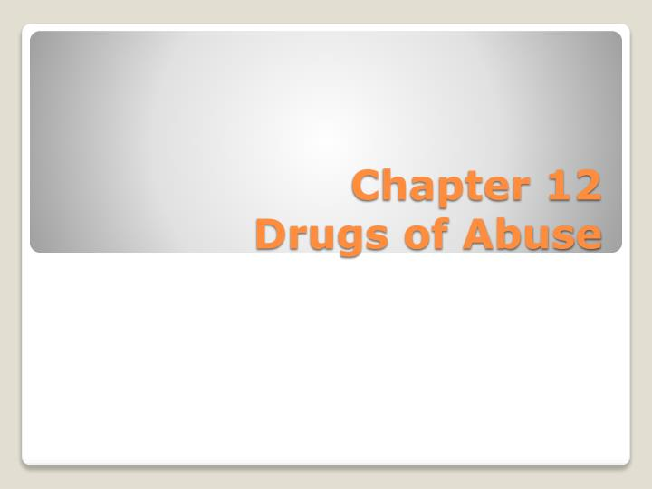 chapter 12 drugs of abuse n.