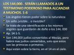 los 144 000 ser n llamados a un testimonio poderoso para alcanzar a muchos 1 61