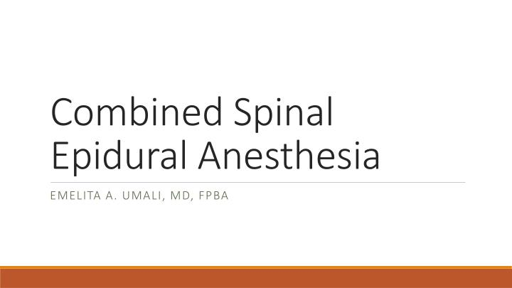 combined spinal epidural anesthesia n.