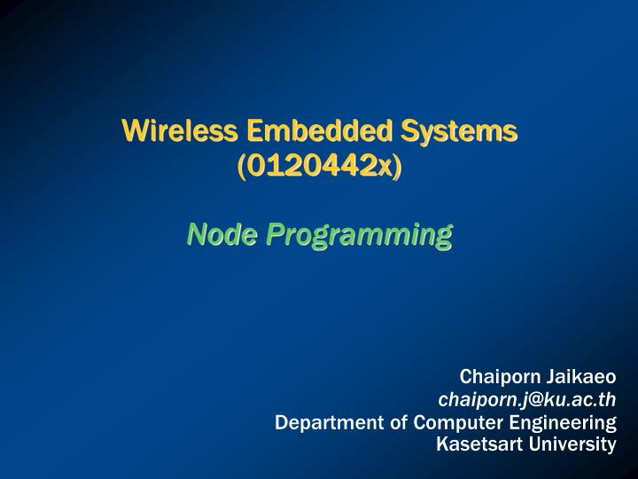 wireless embedded systems 0120442x node programming n.