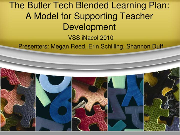 the butler tech blended learning plan a model for supporting teacher development n.