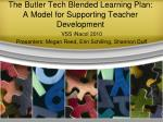 the butler tech blended learning plan a model for supporting teacher development