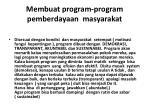membuat program program pemberdayaan masyarakat