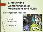 b preventing contamination of medications and fluids