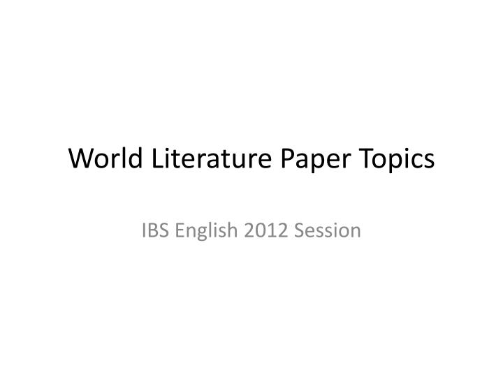 world literature paper topics n.