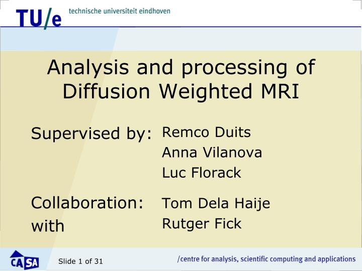 analysis and processing of diffusion weighted mri n.