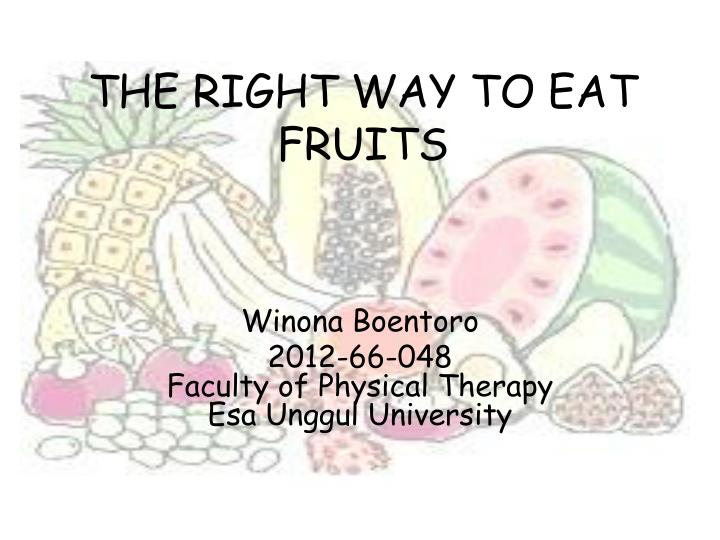 the right way to eat fruits n.