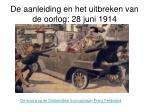 de aanleiding en het uitbreken van de oorlog 28 juni 1914