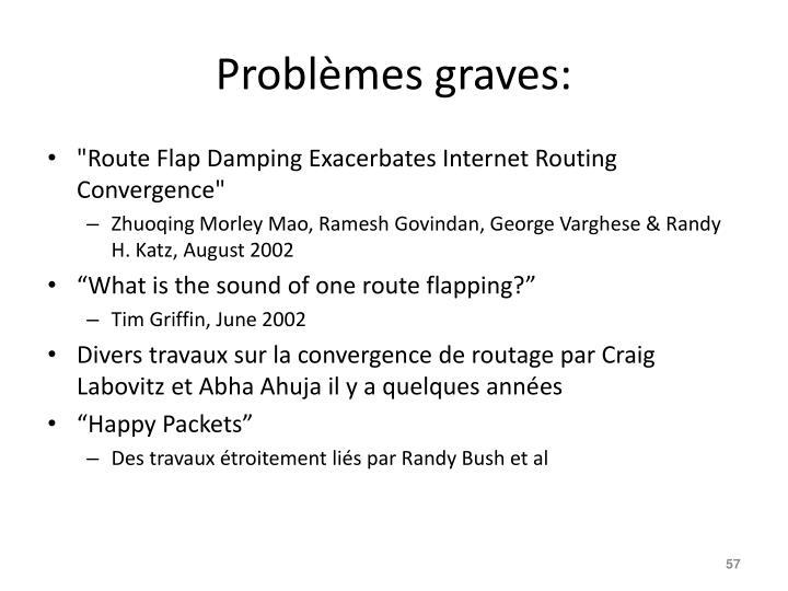 Problèmes graves: