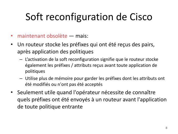 Soft reconfiguration de