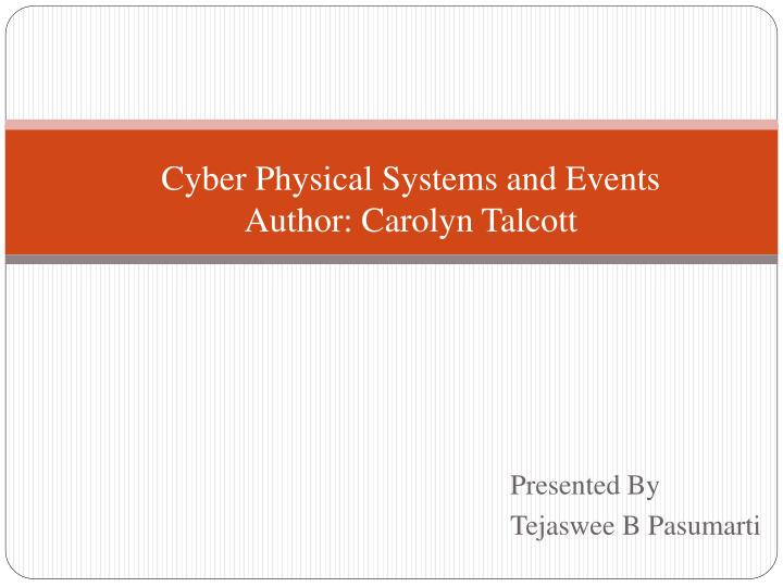 cyber physical systems and events author carolyn talcott n.