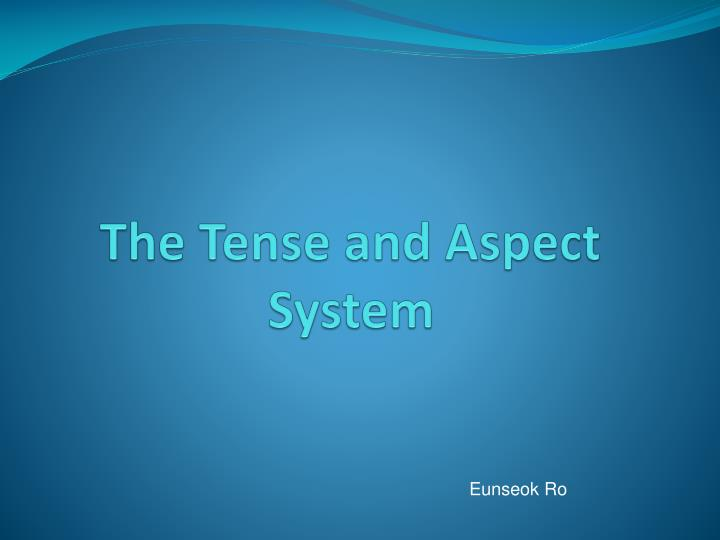 the tense and aspect system n.