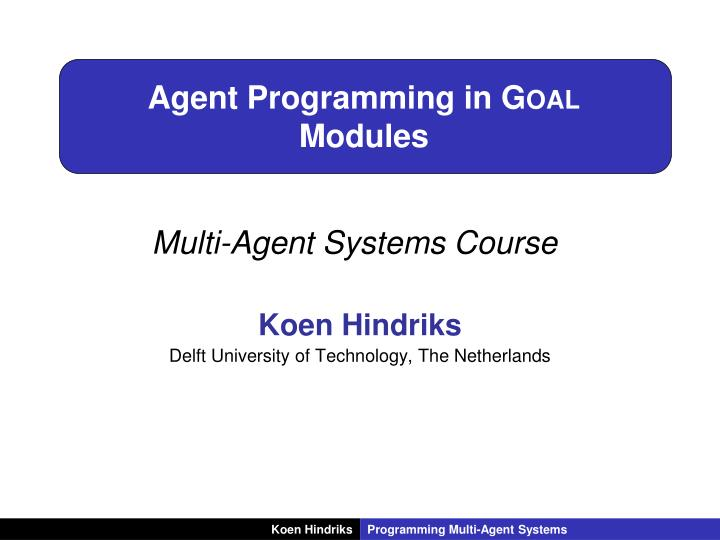 agent programming in goal modules n.