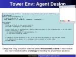 tower env agent design