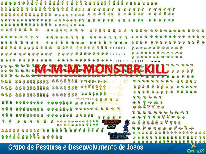 M-M-M-MONSTER KILL