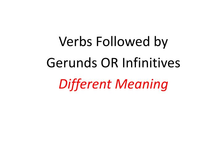 verbs followed by gerunds or infinitives different meaning n.