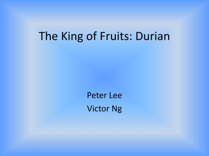 the king of fruits durian n.