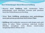 teori perkembangan moral menurut kohlberg