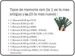 tipos de memoria ram la 1 es la mas antigua y la 10 la mas nueva