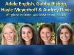 adele english gabby bishop hayle meyerhoff audrey davis 8 th place in state 4x100m relay 53 12
