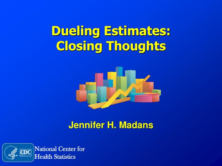 dueling estimates closing thoughts n.