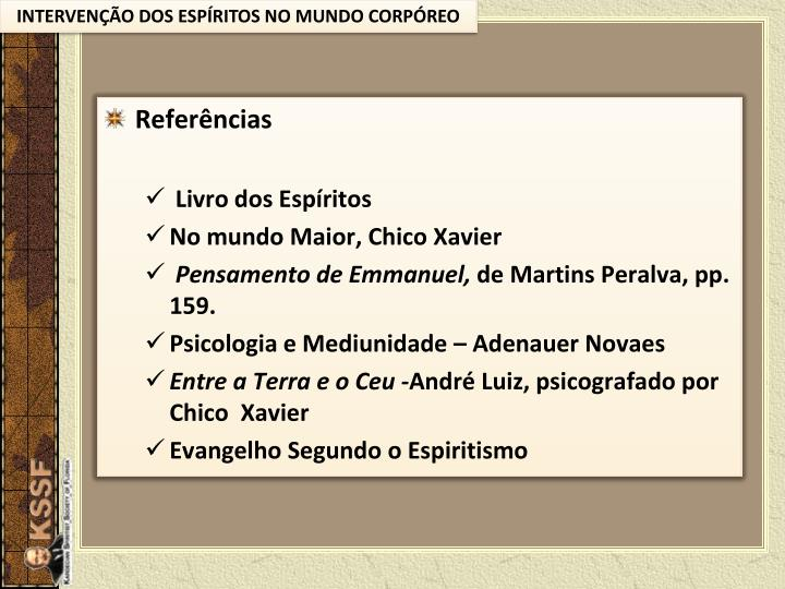 INTERVENÇÃO DOS ESPÍRITOS NO MUNDO CORPÓREO