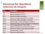 estructuras ext superblock selecci n de campos