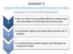 question 3 lequel des nonc s suivants ne peut on pas associer une multinationale