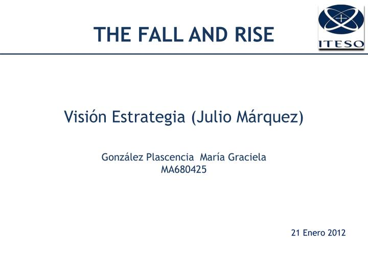 the fall and rise n.
