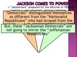 jackson comes to power