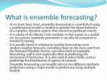 what is ensemble forecasting